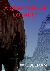 A question of Loyalty by J W Coleman