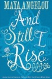 And I Still Rise by Maya Angelou