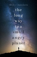 Becky Chambers The Long Way to a Small, Angry Planet