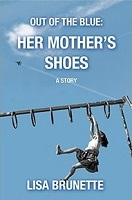 Out of the Blue Her Mother's Shoes by Lisa Brunette