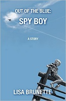 Out of the Blue Spy Boy by Lisa Brunette