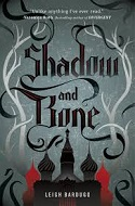 Shadow and Bone, Leigh Bardugo