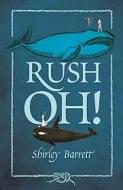 Shirley Barrett Rush Oh!