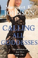 Calling all Goddesses by Margaret K Johnson