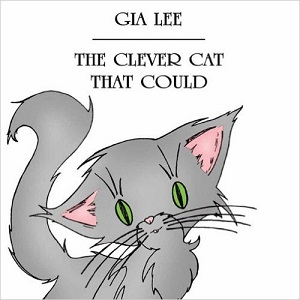 The Clever Cat that Could by Gia Lee