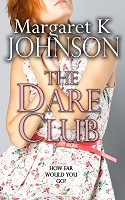 The Dare Club by Margaret K Johnson