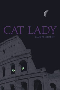 Cat Lady by Mary M Schmidt