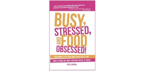 Feature Image - Busy Stressed and Food Obsessed by Lisa Lewtan