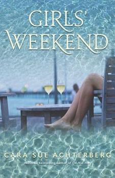 Girls Weekend by Cara Sue