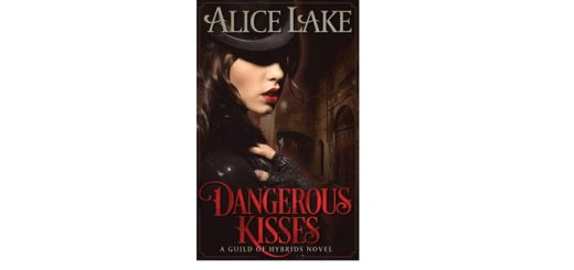 Feature Image - Dangerous Kisses by Alice Lake