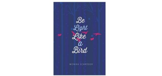 feature-image-be-light-like-a-bird-by-monika-schroder