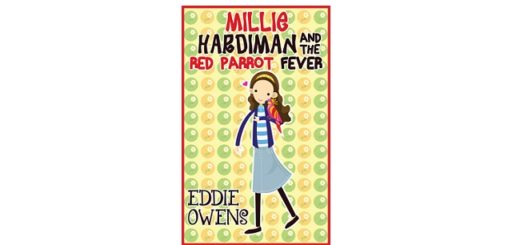 Feature Image - Millie Hardiman and the Red Parrot Fever by Eddie Owen