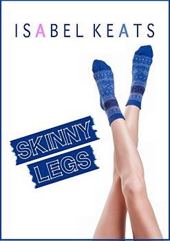 Skinny Legs by Isabel Keats