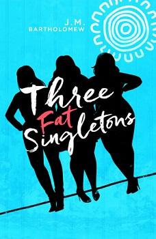Three Fat Singletons by J.M Bartholomew