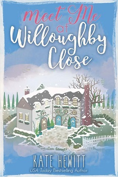 Meet me at Willoughby Close by Kate Hewitt