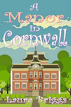 A Manor in Cornwall by laura briggs