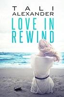 Love in Rewind by Tali Alexander