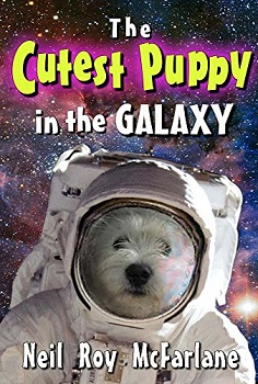 The Cutest Puppy in the Galaxy by Neil Roy McFarlane