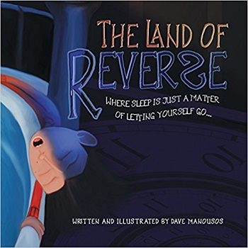 The Land of Reverse by Dave Manousos