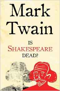 Is Shakespeare Dead by Mark Twain