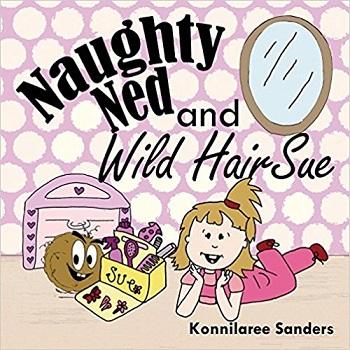 Naughty Ned and Wild Hari Sue by Konnilaree Sanders
