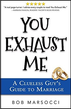 You Exhaust Me by Bob Marsocci