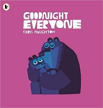 Goodnight Everyone by Chris Haughton