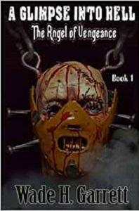 The Angel of Vengeance by Wade H. Garrett