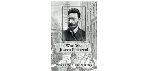Feature Image - Who was Joseph Pulitzer by Terrence Crimmins