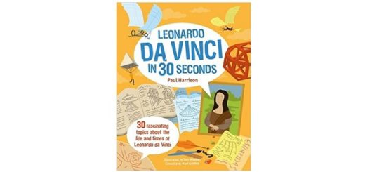 Feature Image - Leonardo Da Vinci in 30 Seconds by Paul Harrison