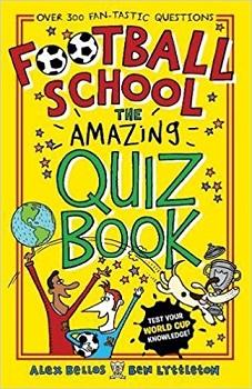 Football School the Amazing Quiz Book by Alex Bellos and Ben Lyttleton