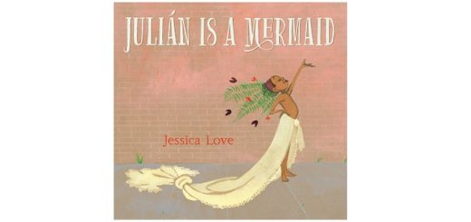 Feature Image - Julian is a Mermaid by Jessica Love