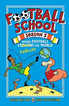 Football School Season Three by Alex Bellos