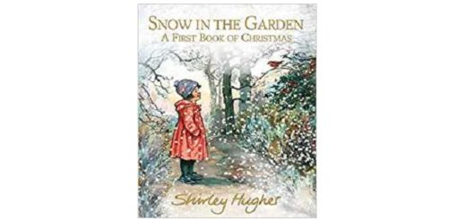 Feature Image - Snow in the Garden by Shirley Hughes