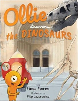 Ollie and the dinosaurs by anya acres