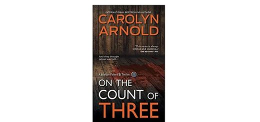 Feature Image - On the Count of Three by Carolyn Arnold