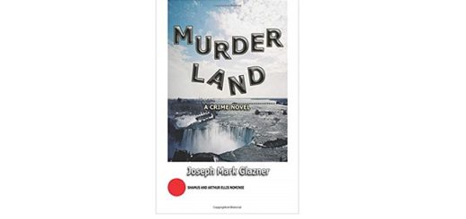 Feature Image - Murderland by Joseph Mark Glazner