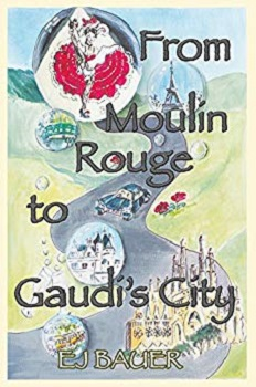 From Moulin Rouge to Gaudis City by EJ Bauer