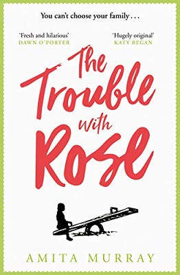 The Trouble with Rose by Amita Murray